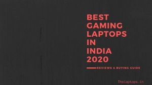 Best Gaming laptops In India 2020. Reviews And Buyer's Guide!