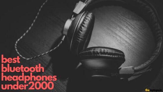 Top 5 Best Bluetooth Headphones Under 2000 In India (September)2020