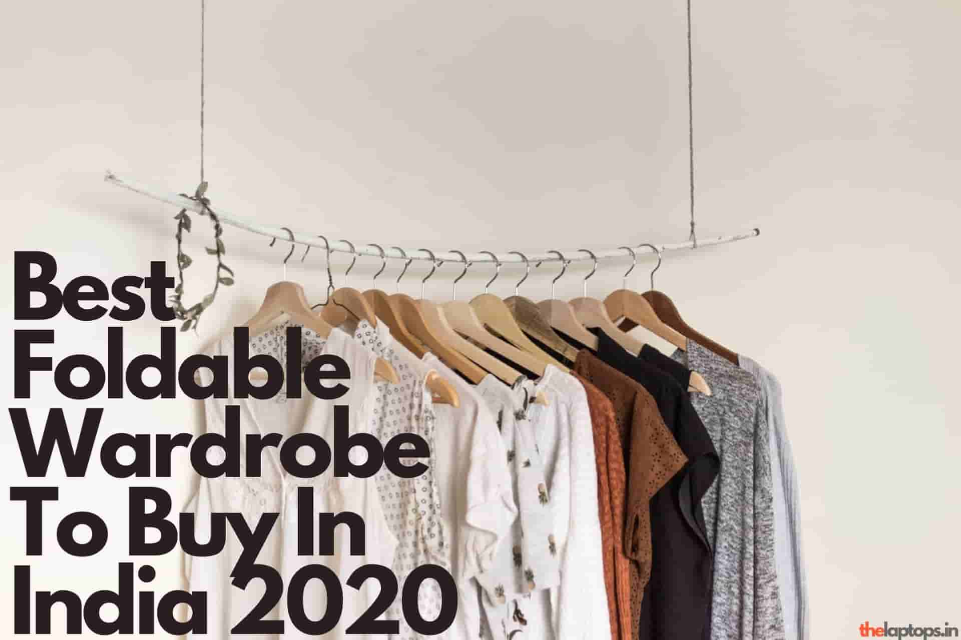 10 Best Foldable Wardrobe To Buy In India 2020