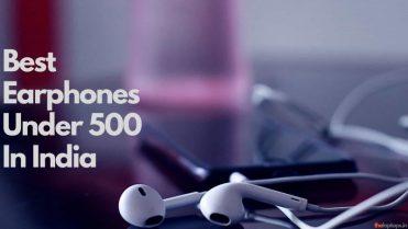 Best Earphones Under 500 To Buy In India